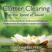Clutter Clearing At The Speed Of Sound - Steven Halpern